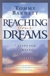 Reaching Your Dreams: 7 Steps for Turning Dreams into Reality