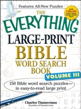 The Everything Large-Print Bible Word Search Book, Volume III: 150 Bible Word Search Puzzles