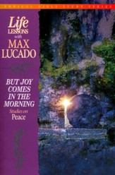 Joy in the Morning #8: Life Lessons Topical Series
