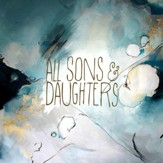 All Sons & Daughters, Limited  Edition White Vinyl