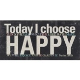 Today, I Choose Happy Plaque