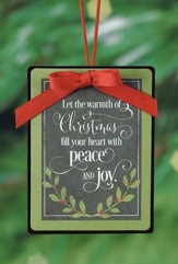 Let the Warmth Of Christmas Fill Your Heart With Peace and Joy Ornament