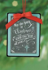May the Spirit Of Christmas Warm Your Heart All Year Ornament
