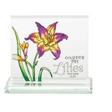 Consider the Lilies Glass Tabletop Plaque