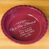 We Are Blessed Pie Plate