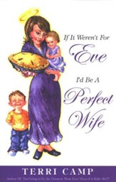 If It Weren't for Eve: I'd Be a Perfect Wife