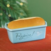 Be Glad and Rejoice Loaf Pan