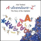 A-dventure-Z The Story of the Alphabet
