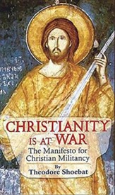 Christianity at War: The Manifesto for Christian Militancy