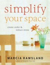 Simplify Your Space: Create Order and Reduce Stress - eBook