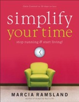 Simplify Your Time: Stop Running & Start Living! - eBook