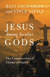 Jesus Among Secular Gods: The Countercultural Claims  of Christ [Hardcover]