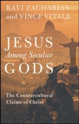 Jesus Among Secular Gods: The Countercultural Claims of Christ [Paperback]