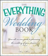 The Everything Wedding Book: Your All-in-One Guide to Planning the Wedding of Your Dreams