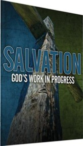 Salvation: God's Work in Progress