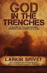 God in the Trenches: A History of How God Defends Freedom When America Is at War