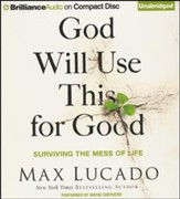 God Will Use This for Good: Surviving the Mess of Life - unabridged audiobook on CD