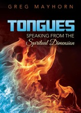 Tongues: Speaking from the Spiritual Dimension
