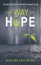 The Way of Hope: Growing Close to God through Loss