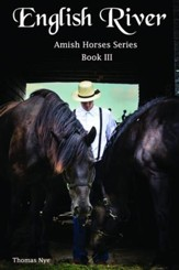 English River: Amish Horses Series Book III