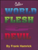 The World, the Flesh, and the Devil Student Manual