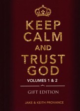 Keep Calm and Trust God Gift Edition: Volumes 1 & 2