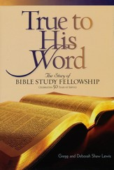 True to His Word: The Story of Bible Study Fellowship  - Slightly Imperfect