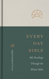 ESV Every Day Bible: 365 Readings through the Whole Bible: 365 Readings through the Whole Bible, hardcover