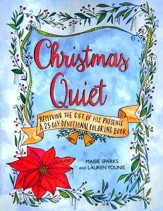 Christmas Quiet 25-Day Devotional Coloring Book: Receiving the Gift of His Presence