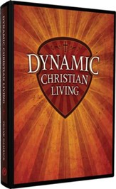 Dynamic Christian Living: Basics of the Christian Life  Teacher's Manual