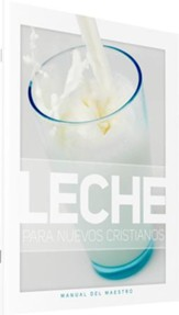 Leche Para Nuevos Cristianos Teacher's Manual