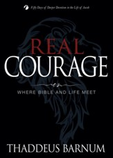 Real Courage: Where Bible and Life Meet