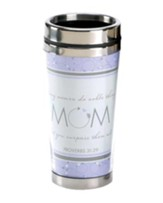 Mom, Many Women Do Noble Things Travel Mug