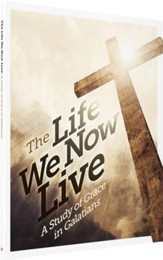 The Life We Now Live Student Manual