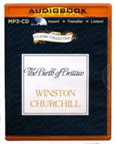 The Birth of Britain: A History of the English Speaking Peoples, Volume I - unabridged audiobook on MP3-CD
