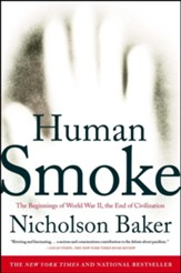 Human Smoke: The Beginnings of World War II, The End of Civilization