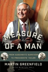 Measure of a Man: From Auschwitz Survivor to the Presidents' Tailor