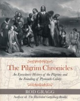 The Pilgrim Chronicles: An  Eyewitness History of the Pilgrims & the Founding of Plymouth Colony