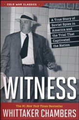 Witness, A True Story of Soviet Spies in America