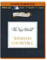 The New World: A History of the English Speaking Peoples, Volume II - unabridged audiobook on MP3-CD