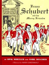 Franz Schubert and His Merry Friends  - Hardcover