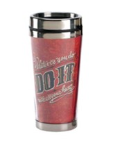 Whatever You Do, Do It With All Your Heart Travel Mug