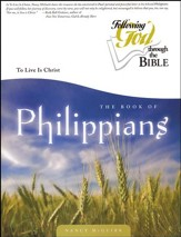 The Book of Philippians (Following God through the Bible Series)