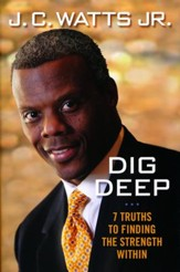 Dig Deep: Truths to Finding the Strength Within