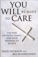 You Will Be Made to Care: The War on Faith, Family, and Your Freedom to Believe - Slightly Imperfect