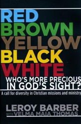 Red, Yellow, Black, and White: Who's More Precious in His Sight?