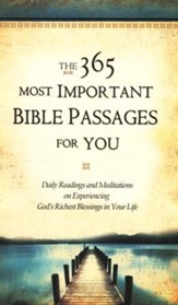 The 365 Most Important Bible Passages for You: Daily Readings and Meditations on Experiencing God's Richest Blessings in Your Life