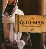 The God-Man: Christ in the Gospels Teacher's Manual