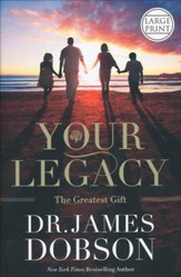 Your Legacy, Large Print