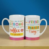 I Am As Strong As the Coffee I Drink Mug